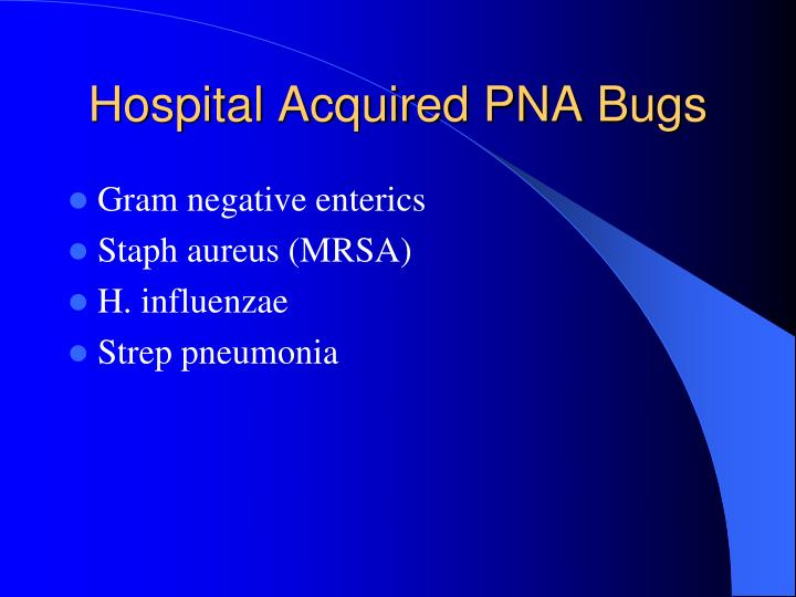 Hospital Acquired PNA Bugs