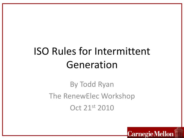 Iso rules for intermittent generation