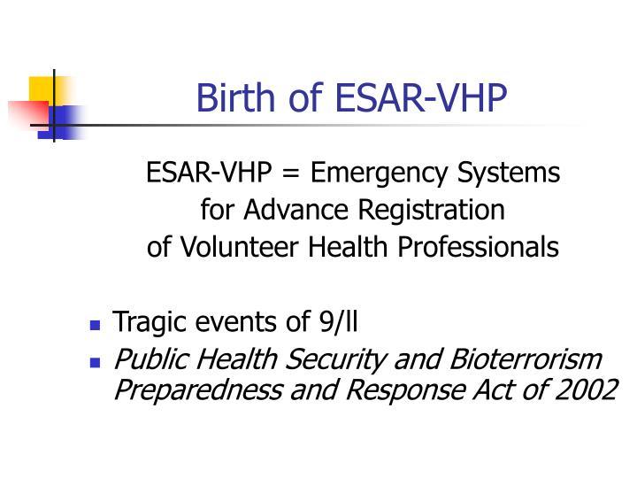Birth of esar vhp