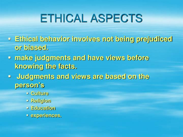 ETHICAL ASPECTS