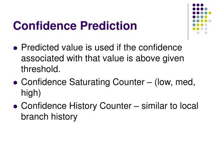 Confidence Prediction