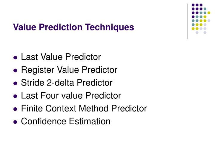 Value Prediction Techniques