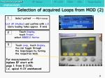 selection of acquired loops from mod 2