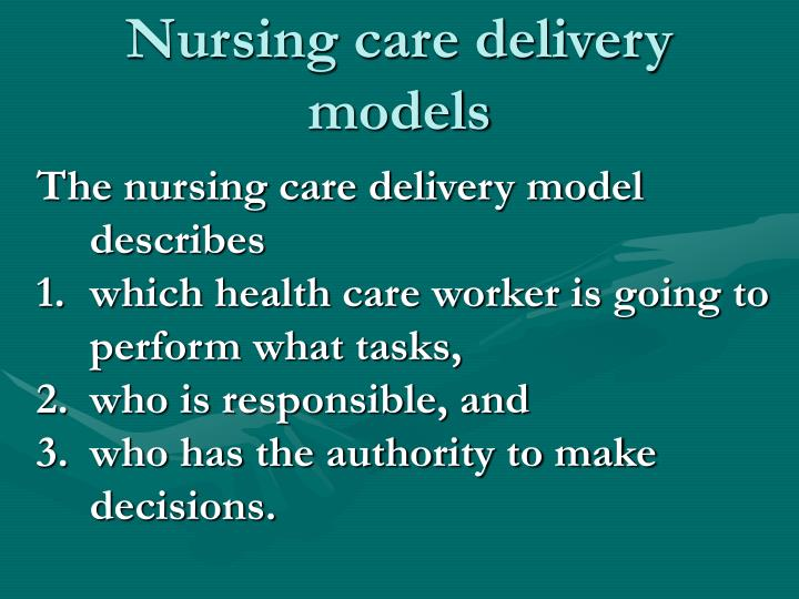 Nursing care delivery models
