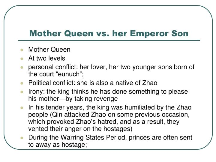Mother Queen vs. her Emperor Son