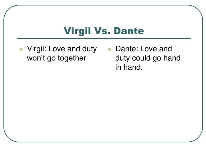 Virgil: Love and duty won't go together