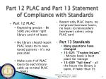 part 12 plac and part 13 statement of compliance with standards