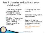 part 3 libraries and political sub divisions 2