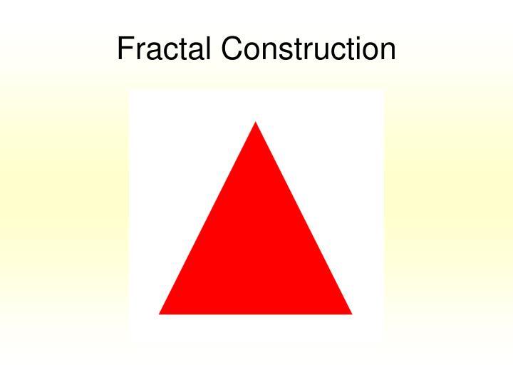 Fractal Construction