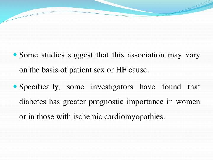 Some studies suggest that this association may vary on the basis of patient sex or HF cause.