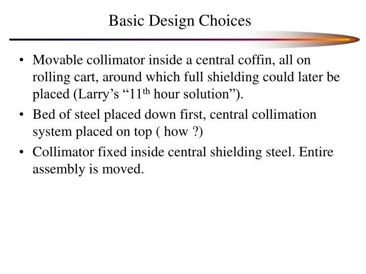 Basic Design Choices