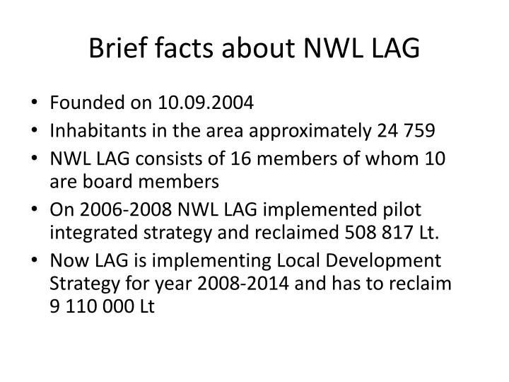 Brief facts about NWL LAG