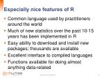 especially nice features of r