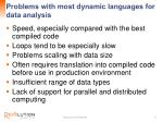 problems with most dynamic languages for data analysis
