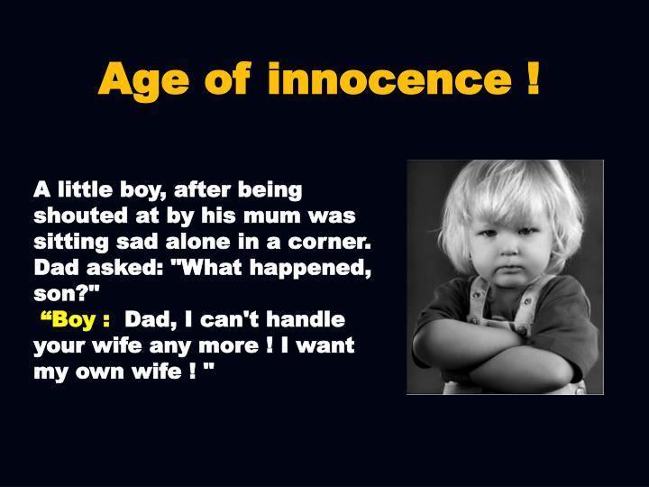 Age of innocence !