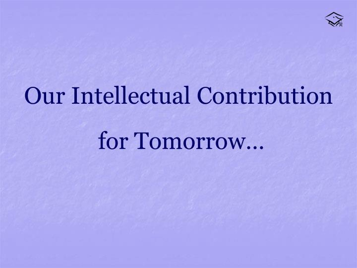 Our Intellectual Contribution