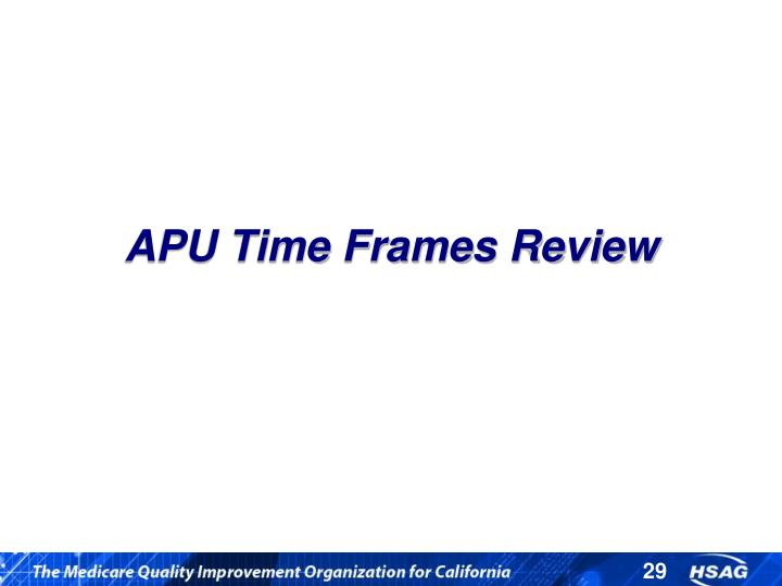 APU Time Frames Review