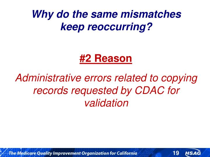 Why do the same mismatches keep reoccurring?