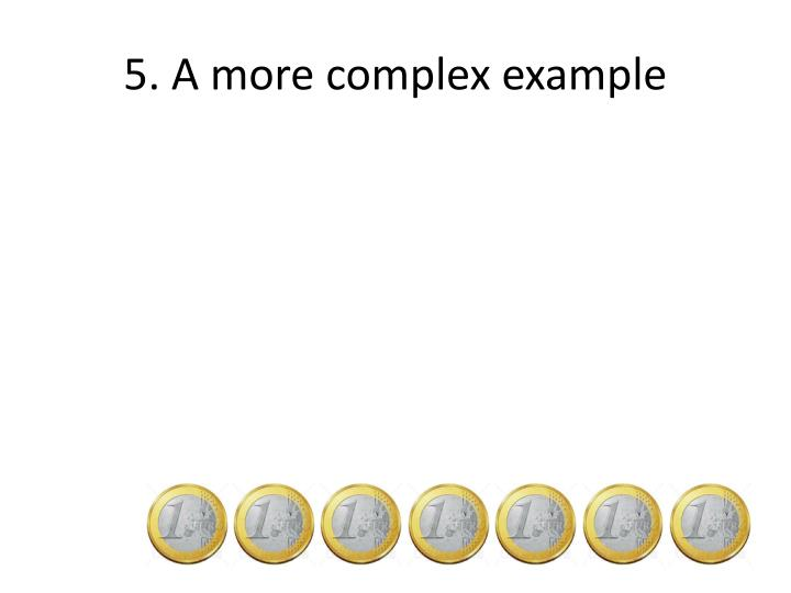 5. A more complex example