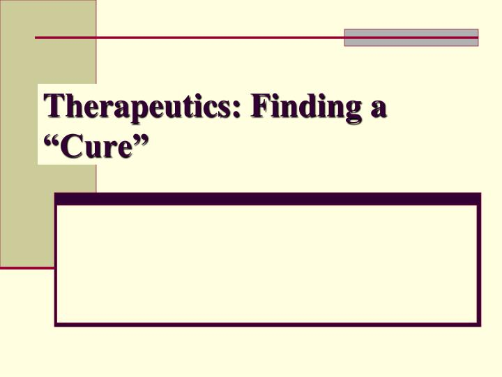 therapeutics finding a cure