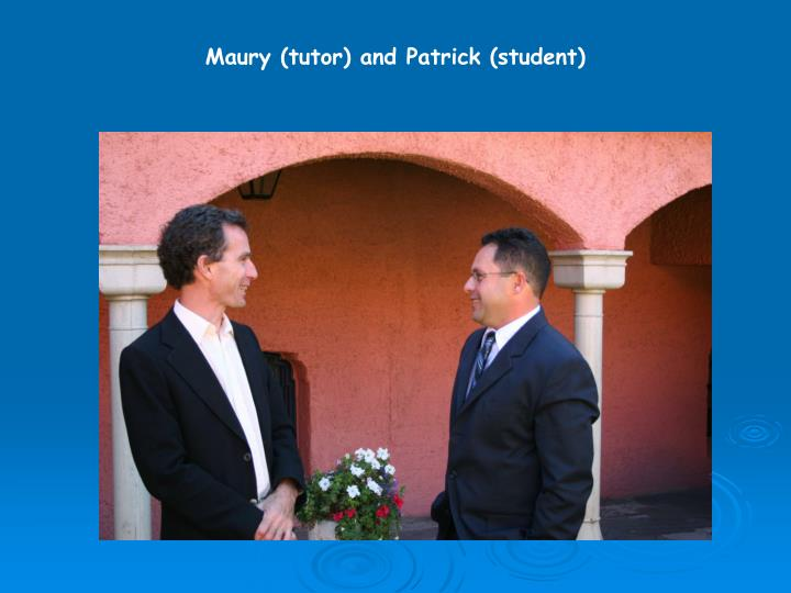Maury (tutor) and Patrick (student)