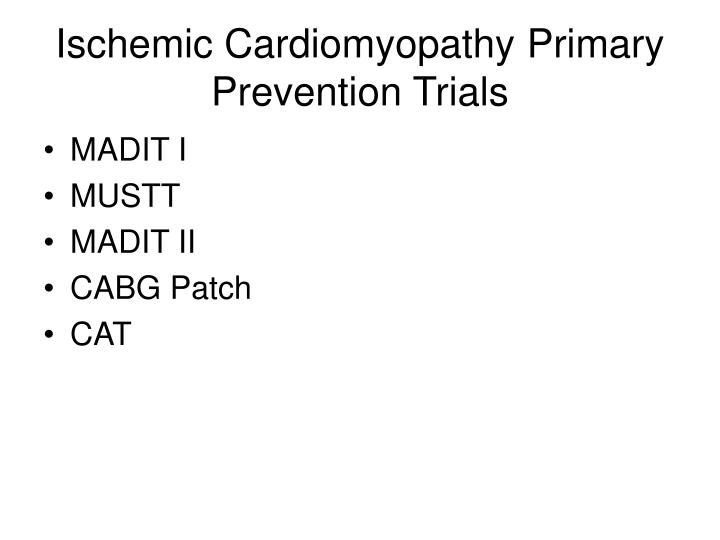 Ischemic Cardiomyopathy Primary Prevention Trials