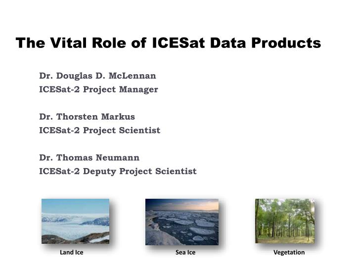 the vital role of icesat data products n.