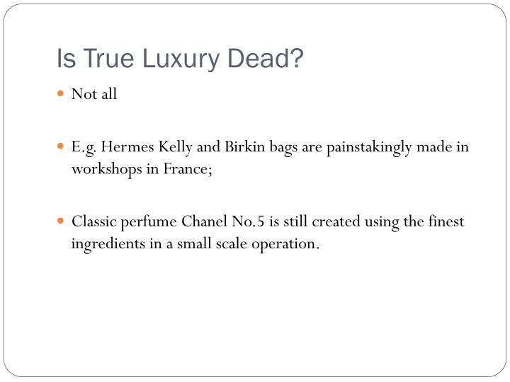 Is True Luxury Dead?