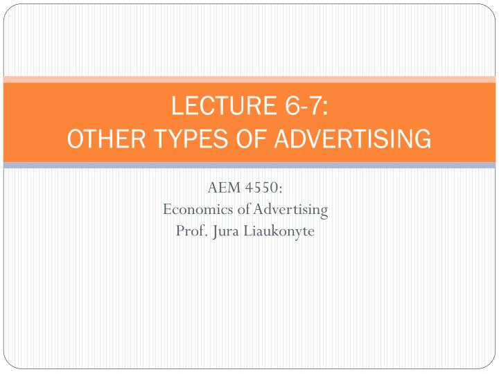Lecture 6 7 other types of advertising