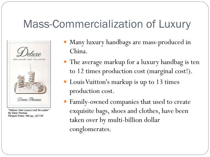 Mass-Commercialization of Luxury