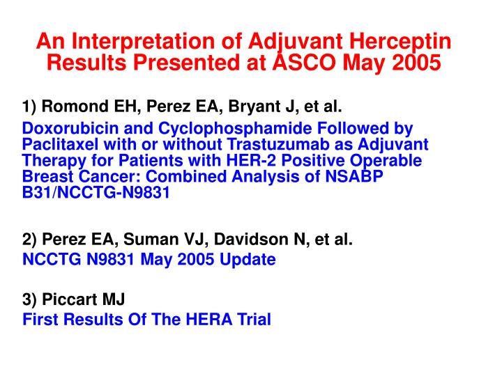 An Interpretation of Adjuvant Herceptin Results Presented at ASCO May 2005