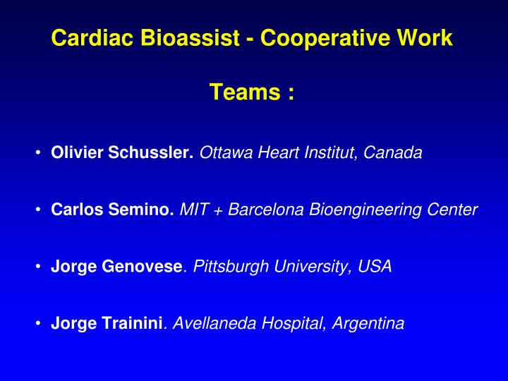 Cardiac bioassist cooperative work teams