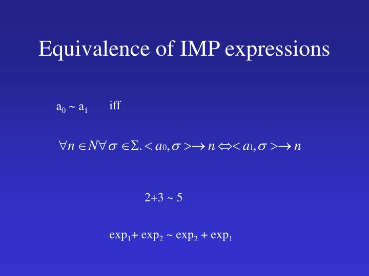 Equivalence of IMP expressions