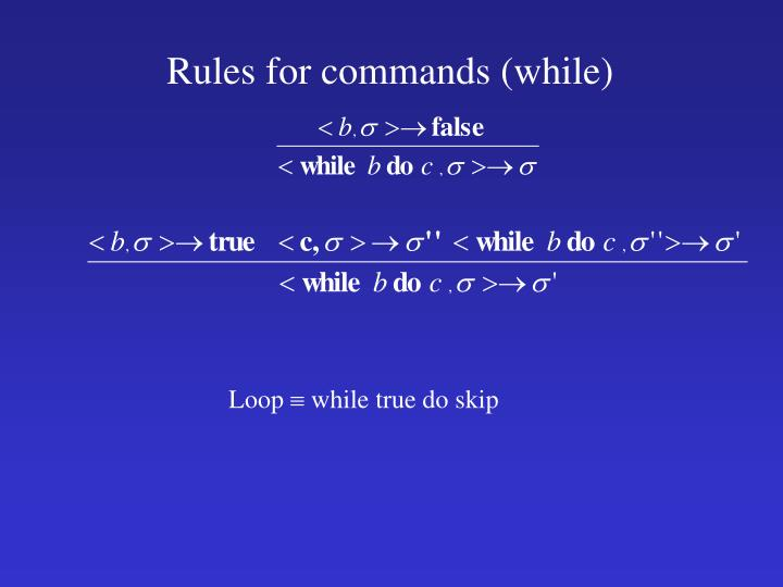 Rules for commands (while)