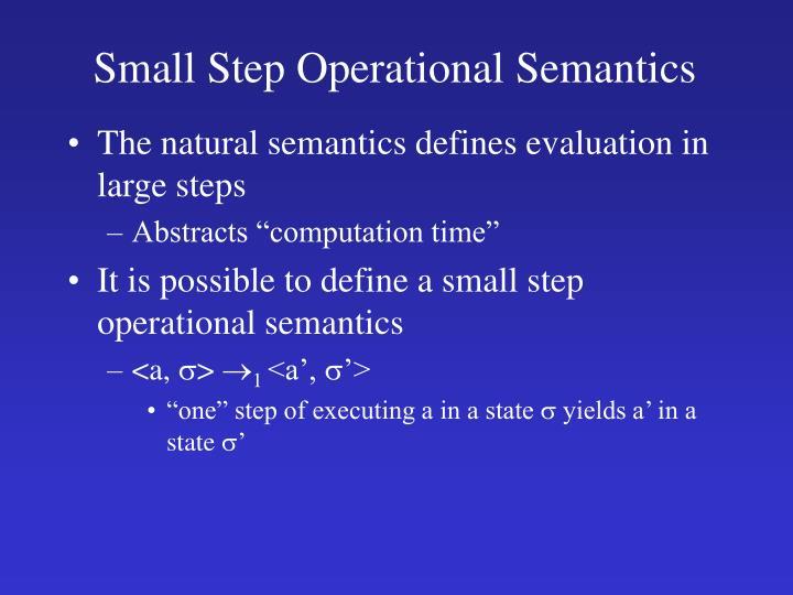 Small Step Operational Semantics