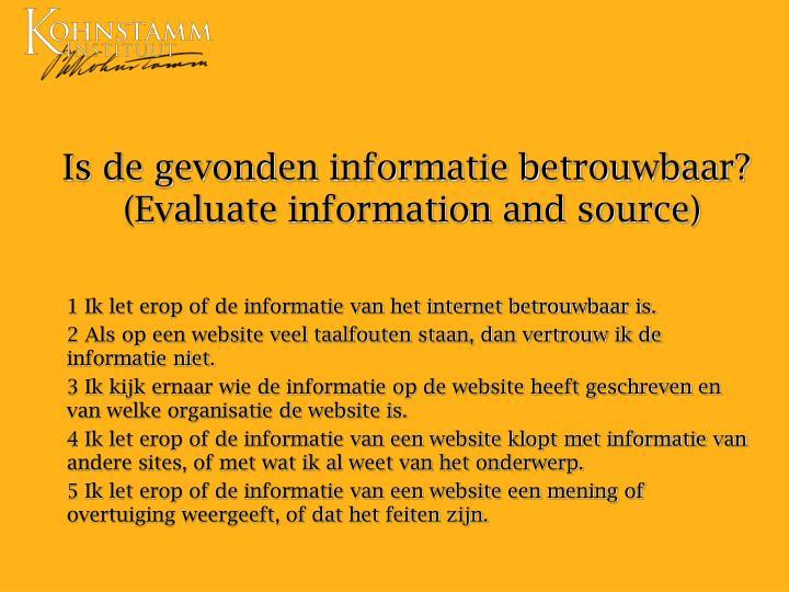 Is de gevonden informatie betrouwbaar?