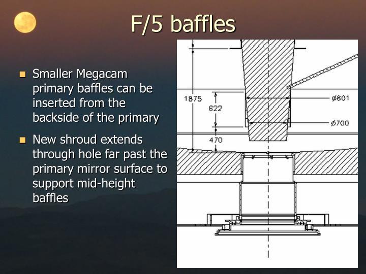 F/5 baffles
