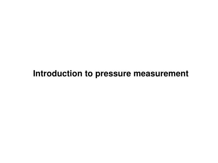 Introduction to pressure measurement