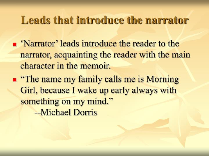Leads that introduce the narrator
