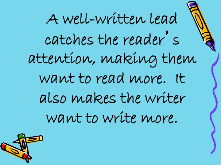 A well-written lead catches the reader