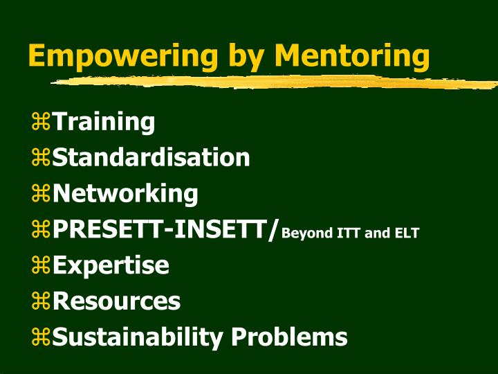 Empowering by mentoring