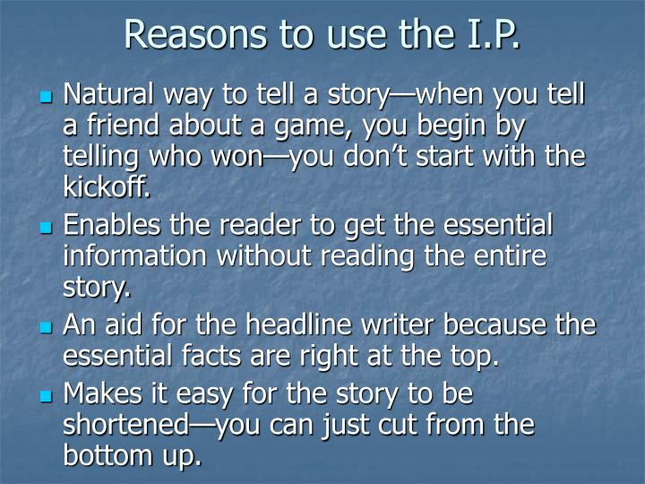 Reasons to use the I.P.