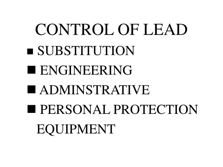 CONTROL OF LEAD