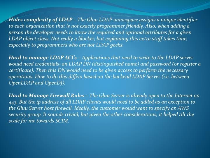 Hides complexity of LDAP