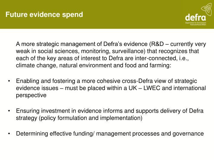 Future evidence spend