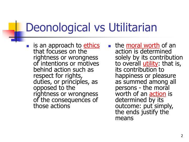 Deonological vs utilitarian