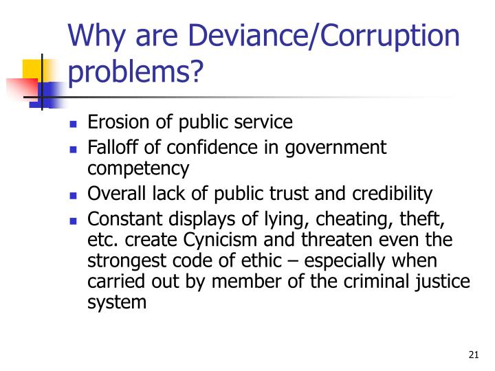 Why are Deviance/Corruption problems?