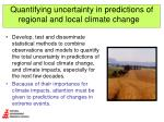 quantifying uncertainty in predictions of regional and local climate change