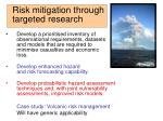 risk mitigation through targeted research