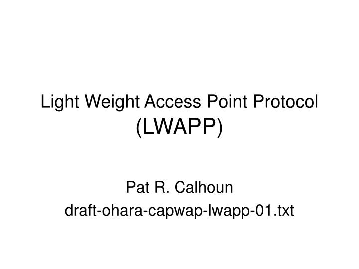 Light weight access point protocol lwapp